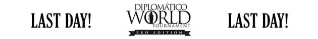Diplomático World Tournament 3rd edition : Dernier jour d'inscription !