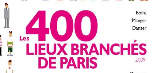 Nouvelle édition 2009 du guide Nouvel Observateur des « 400 lieux branchés de Paris »