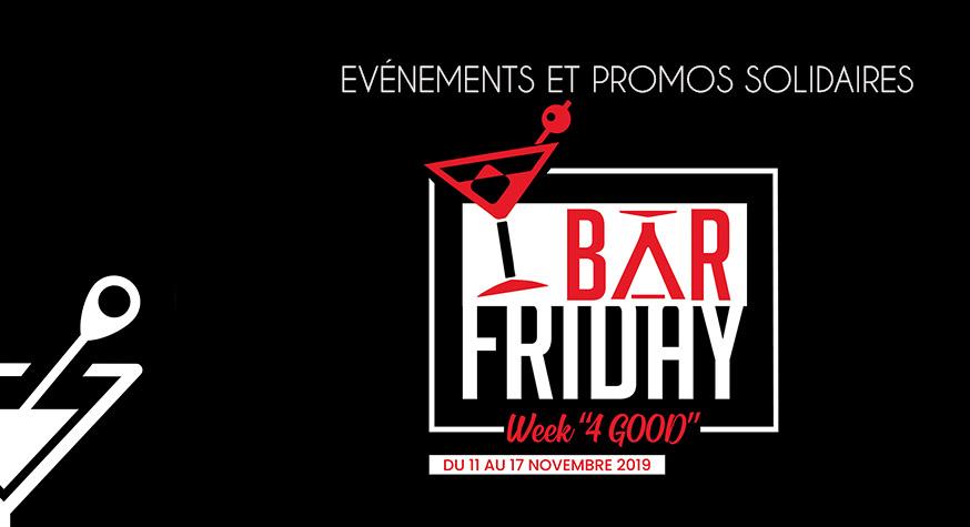 Bar Friday Week 4 Good : une semaine solidaire dédiée à l'univers du bar