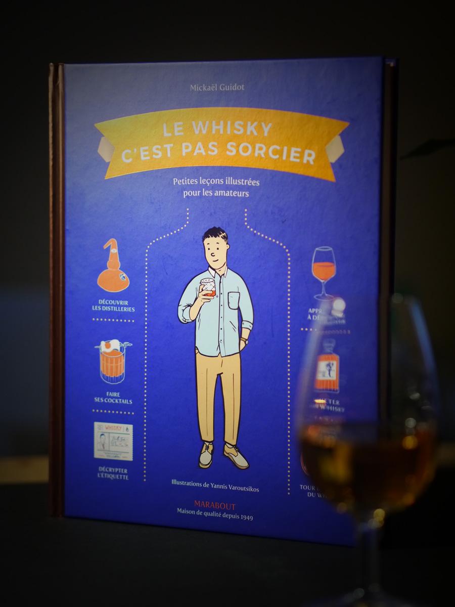 Le Whisky C Est Pas Sorcier Un Livre A Mettre Entre Toutes