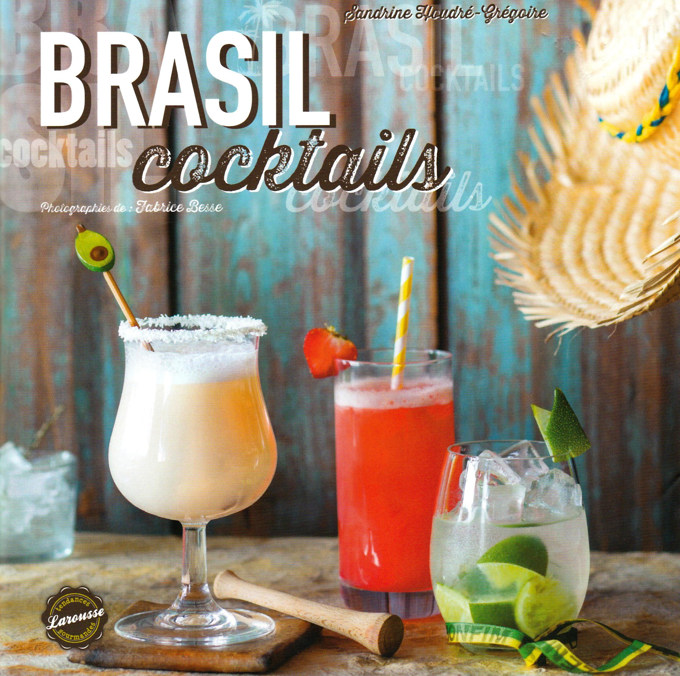 Brasil Cocktails by Sandrine Houdré-Grégoire