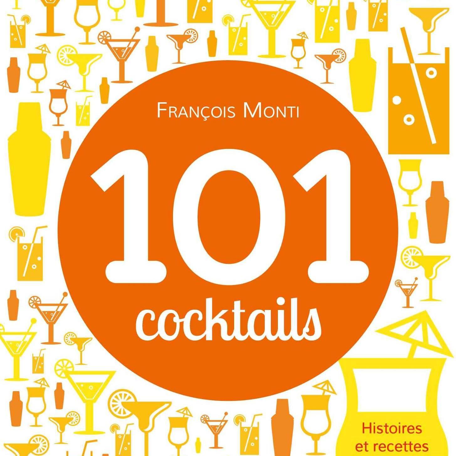 101 cocktails, le nouvel ouvrage de François Monti