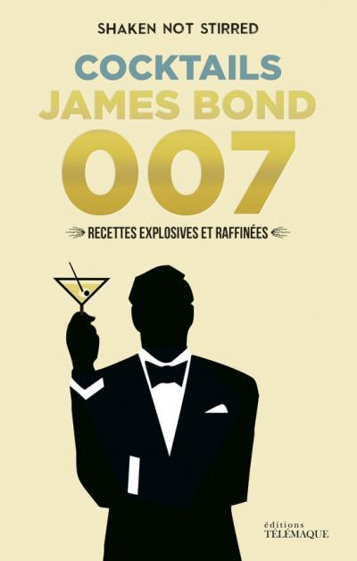 cocktails james bond 007 le livre. Black Bedroom Furniture Sets. Home Design Ideas