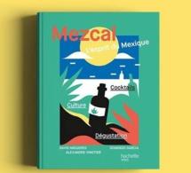 Nouveauté livre : Mezcal l'Esprit du Mexique