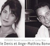 """Estelle Denis et Ange-Mathieu Bonvarlet """"Lucky stars"""" Murano Resort"""