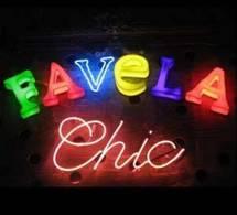 Des nouveautés à la Favela Chic