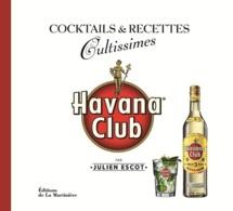 « Alcools cultes - Cocktails et recettes cultissimes » par Julien Escot