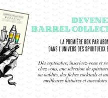 Barrel Collection : la box dédiée à l'univers des spiritueux et des cocktails