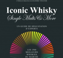 "Iconic Whisky ""Single Malts & More"", Un livre de Cyrille Mald et Alexandre Vingtier"