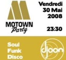 Motown Party - Soul Funk Disco@ DJOON Paris vendredi 30 Mai 2008